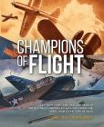 Champions of Flight: Clayton Knight and William Heaslip: Artists Who Chronicled Aviation from the Great War to Victory in WWII Cover Image