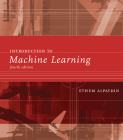 Introduction to Machine Learning, Fourth Edition (Adaptive Computation and Machine Learning) Cover Image