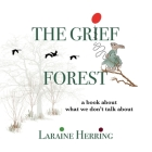 The Grief Forest: A Book About What We Don't Talk About Cover Image