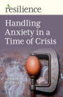 Handling Anxiety in a Time of Crisis Cover Image