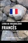 Livro de Vocabulário Francês: Uma Abordagem Focada Em Tópicos Cover Image