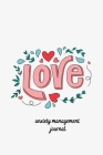 Anxiety Management Journal: Self-Help Diary. Love Cover 6x9 inches, 102 pages Cover Image