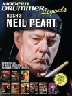 Modern Drummer Legends: Rush's Neil Peart - An Anthology of Neil's Modern Drummer Cover Stories: An Anthology of Neil's Modern Drummer Cover Stories Cover Image