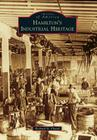 Hamilton's Industrial Heritage (Images of America) Cover Image