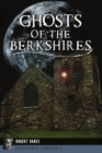 Ghosts of the Berkshires Cover Image