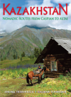 Kazakhstan: Nomadic Routes from Caspian to Altai (Odyssey Illustrated Guides) Cover Image