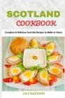 Scotland Cookbook: Complete & Delicious Scottish Recipes to Make at Home Cover Image