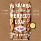 In Search of the Perfect Loaf: A Home Baker's Odyssey Cover Image