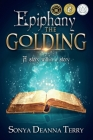 Epiphany - THE GOLDING: A story within a story Cover Image