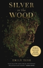 Silver in the Wood (The Greenhollow Duology #1) Cover Image