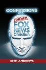 Confessions of a Former Fox News Christian Cover Image