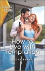 How to Live with Temptation: A Second Chance Stuck Together Romance Cover Image