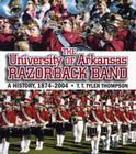The University of Arkansas Razorback Band: A History, 1874-2004 Cover Image