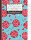 Composition Notebook: Cute Lollipop and Hearts College Ruled Notebook for... for Girls, Kids, School, Students and Teachers Cover Image