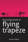 The Fundamentals of Flying Trapeze Cover Image