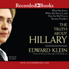 The Truth about Hillary: What She Knew, When She Knew It, and How Far She'll Go to Become President Cover Image