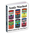Andy Warhol What Colors Do You See? Board Book Cover Image