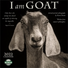 I Am Goat 2022 Wall Calendar: Animal Portrait Photography and Wisdom from Nature's Philosophers Cover Image
