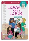 Love Your Look: Care & Keeping Advice for Girls Cover Image