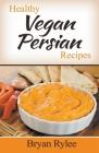 Healthy Vegan Persian Recipes Cover Image