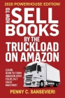 How to Sell Books by the Truckload on Amazon - 2020 Powerhouse Edition: Learn how to turn Amazon into your 24/7 sales machine! Cover Image