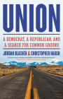 Union: A Democrat, a Republican, and a Search for Common Ground Cover Image