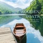 Wooden Boats Calendar 2021: 16 Month Calendar Cover Image