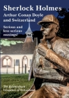 Sherlock Holmes, Arthur Conan Doyle and Switzerland: Serious and less serious musings Cover Image