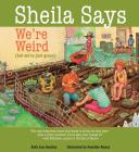 Sheila Says We're Weird (but we're just green) Cover Image