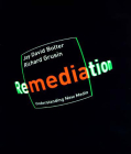 Remediation: Understanding New Media Cover Image