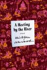 A Meeting by the River: A Novel (FSG Classics) Cover Image