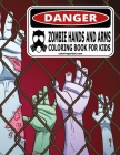 Zombie Hands and Arms Coloring Book for Kids Cover Image