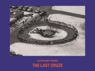 LaToya Ruby Frazier: The Last Cruze Cover Image