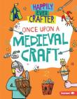 Once Upon a Medieval Craft Cover Image