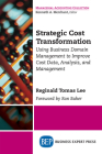 Strategic Cost Transformation: Using Business Domain Management to Improve Cost Data, Analysis, and Management Cover Image