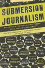 Submersion Journalism: Reporting in the Radical First Person from Harper's Magazine Cover Image