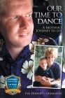 Our Time to Dance: A Mother's Journey to Joy Cover Image