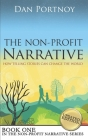The Non-Profit Narrative: How Telling Stories Can Change the World Cover Image