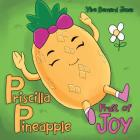Priscilla Pineapple: Fruit of Joy Cover Image