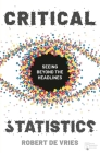 Critical Statistics: Seeing Beyond the Headlines Cover Image