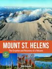Mount St. Helens 35th Anniversary Edition: The Eruption and Recovery of a Volcano Cover Image