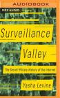Surveillance Valley: The Secret Military History of the Internet Cover Image