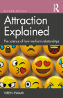 Attraction Explained: The Science of How We Form Relationships Cover Image