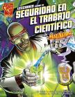 Lecciones Sobre La Seguridad En El Trabajo Científico Con Max Axiom, Supercientífic = Safety Lessons in the Cientific Work with Max Axiom (Graphic Library En Espanol: Ciencia Grafica) Cover Image