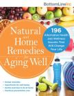 Natural and Home Remedies for Aging Well: 196 Alternative Health and Wellness Secrets That Will Change Your Life (Bottom Line) Cover Image