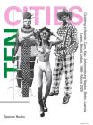 Ten Cities: Clubbing in Nairobi, Cairo, Kyiv, Johannesburg, Berlin, Naples, Luanda, Lagos, Bristol, Lisbon, 1960-Present Cover Image