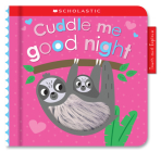 Cuddle Me Good Night: Scholastic Early Learners (Touch and Explore) Cover Image
