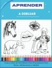 Aprender a Dibujar: Guía y Libro de Actividades Para Principiantes Para Niños, Adolescentes y Adultos. How to draw (Spanish version) Cover Image