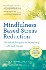 Mindfulness-Based Stress Reduction: The Mbsr Program for Enhancing Health and Vitality Cover Image