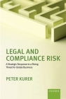 Legal and Compliance Risk: A Strategic Response to a Rising Threat for Global Business Cover Image